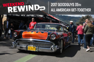 weekend rewind 35th all american get-together goodguys